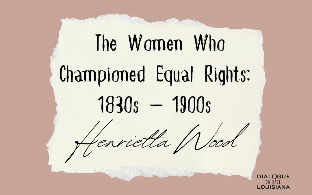 The Women Who Championed Equal Rights: 1830s – 1900s